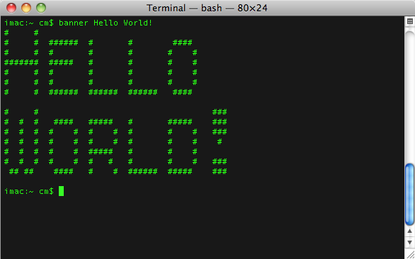 Terminal - $ banner Hello World!